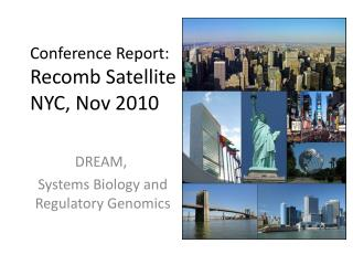 Conference Report: Recomb  Satellite NYC, Nov 2010