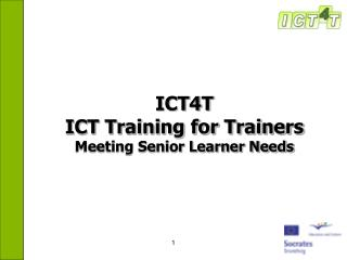 ICT4T  ICT Training for Trainers Meeting Senior Learner Needs