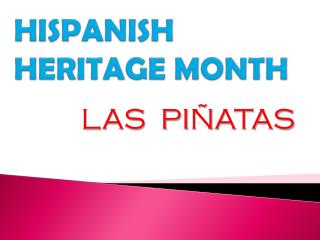 HISPANISH HERITAGE MONTH