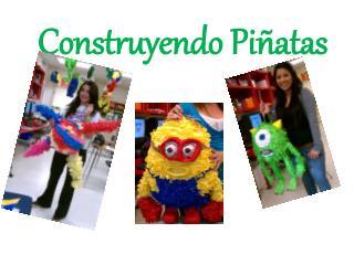 Construyendo Piñatas