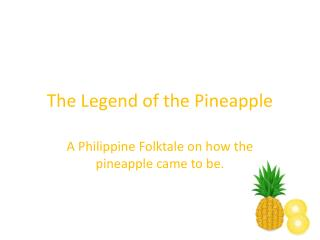 The Legend of the Pineapple