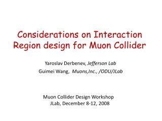 Considerations on Interaction Region design for  Muon  Collider