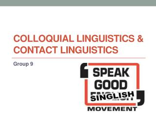 Colloquial linguistics & contact linguistics