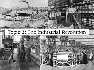 Topic 3: The Industrial Revolution