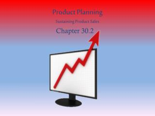 Product Planning Sustaining Product Sales