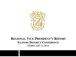 Regional Vice President's Report Illinois District Conference February 8, 2014
