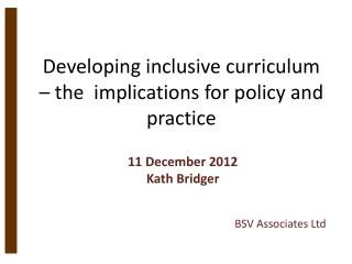 Developing inclusive curriculum – the  implications for policy and practice