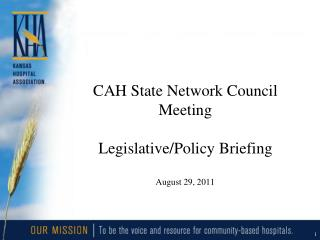 CAH State Network Council Meeting Legislative/Policy Briefing August 29, 2011