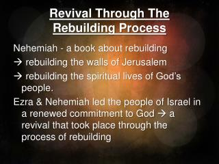 Revival Through The  Rebuilding Process