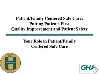 Your Role in Patient/Family Centered Safe Care