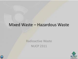 Mixed Waste – Hazardous Waste