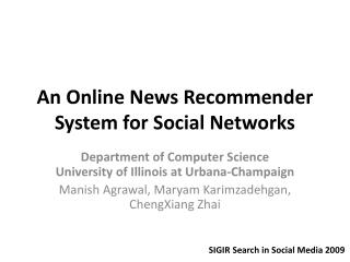 An Online News Recommender System for Social Networks