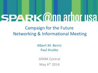 Campaign for the Future   Networking & Informational Meeting   Albert M.  Berriz Paul  Krutko