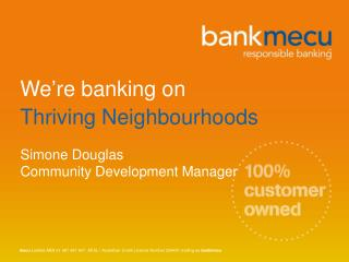 We're banking on  Thriving Neighbourhoods
