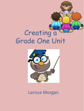 Creating a  Grade One Unit
