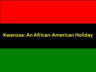 Kwanzaa: An African-American Holiday