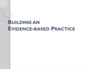 Building an  Evidence-based Practice