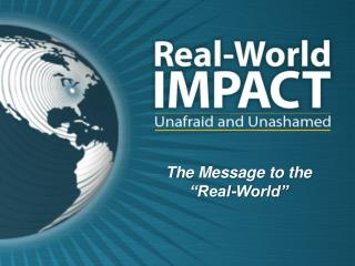 "The Message to the ""Real-World"""