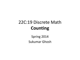 22C:19 Discrete Math Counting