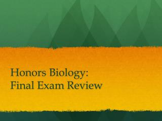 Honors Biology:         Final Exam Review