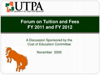 Forum on Tuition and Fees FY 2011 and FY 2012