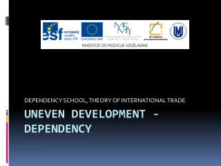 Uneven development -  Dependency