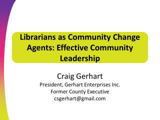 Librarians as Community Change Agents: Effective Community Leadership