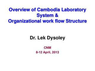 Overview  of Cambodia Laboratory System & Organizational work flow  S tructure
