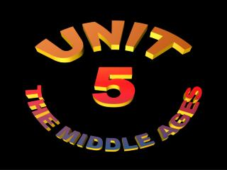UNIT 5 THE MIDDLE AGES