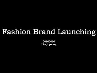 Fashion Brand Launching