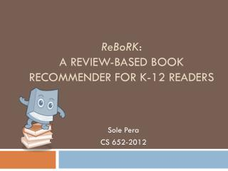 ReBoRK : A Review-based  Book  Recommender  for K-12 Readers