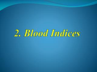 2. Blood Indices