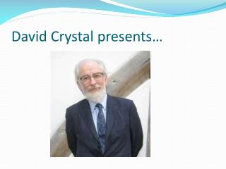 David Crystal presents…