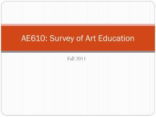 AE610: Survey of Art Education