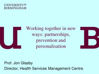 Working together in new ways: partnerships, prevention and personalisation