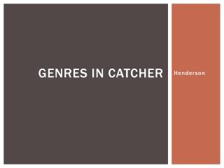 Genres in Catcher