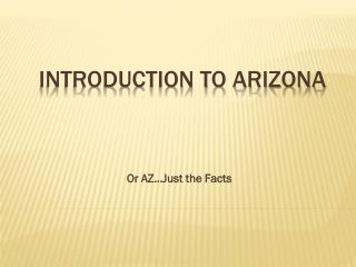 Introduction to Arizona