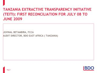 TANZANIA EXTRACTIVE TRANSPARENCY INITIATIVE (TEITI): FIRST RECONCILIATION FOR JULY 08 TO JUNE 2009