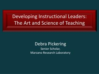 Developing Instructional Leaders:            The Art and Science of Teaching