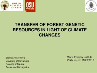 TRANSFER OF FOREST GENETIC RESOURCES IN LIGHT OF CLIMATE CHANGES