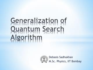 Generalization of Quantum Search Algorithm