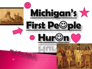 Michigan's  F irst Pe  ple Hur  n