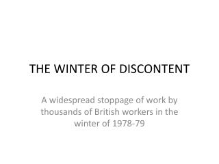 THE WINTER OF DISCONTENT