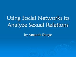 Using Social Networks to Analyze Sexual Relations