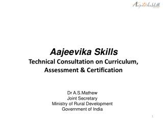 Aajeevika  Skills Technical Consultation on Curriculum, Assessment & Certification