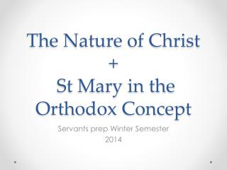 The Nature of Christ  + St Mary in the Orthodox Concept