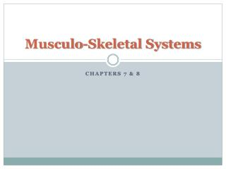 Musculo -Skeletal Systems