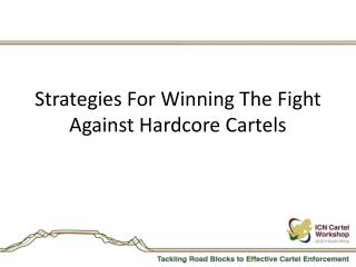 Strategies For Winning The Fight Against Hardcore Cartels