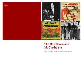 The Red-Scare and McCarthyism