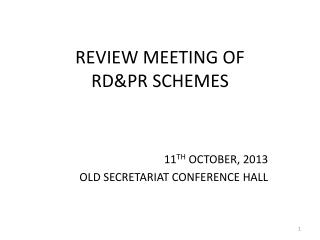 REVIEW MEETING OF  RD&PR SCHEMES